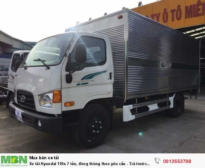 Xe tải Hyundai 110s 7 tấn, đóng thùng theo yêu cầu - Trả trước 100 triệu giao luôn xe