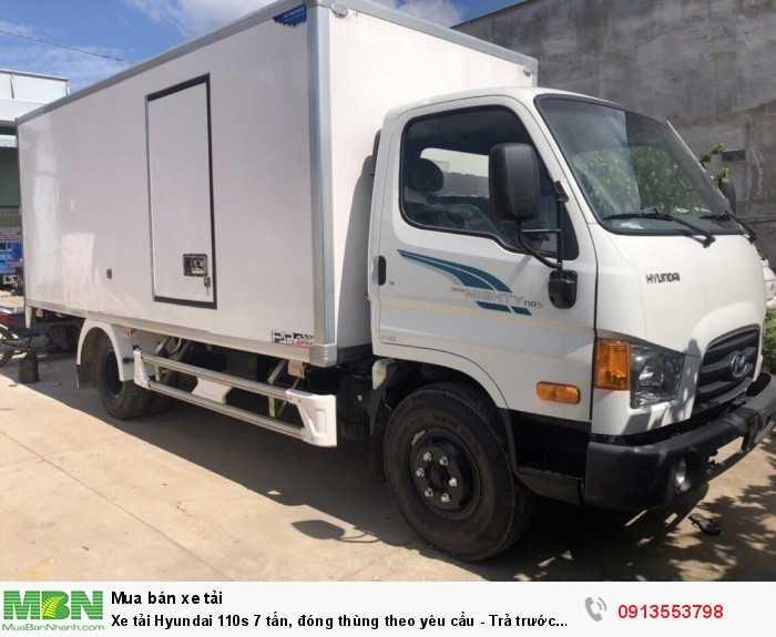 Xe tải Hyundai 110s 7 tấn, đóng thùng theo yêu cầu - Trả trước 100 triệu giao luôn xe 3