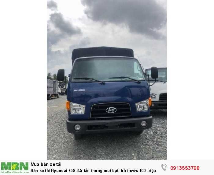Bán xe tải Hyundai 75S 3.5 tấn thùng mui bạt, trả trước 100 triệu giao luôn xe