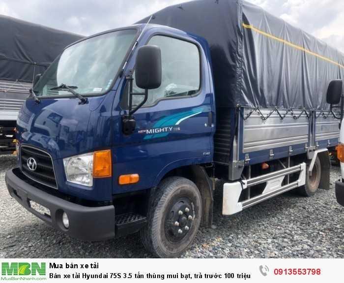 Xe tải Hyundai 75S 3.5 tấn thùng mui bạt, trả trước 100 triệu giao luôn xe - Gọi 0913553798 (Mr Thi 24/24)