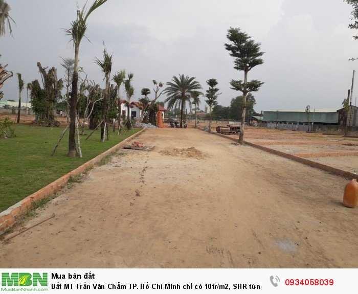 Đất MT Trần Văn Chẩm TP. Hồ Chí Minh chỉ có 10tr/m2, SHR từng nền, xây dựng tự do