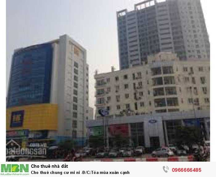 Cho thuê chung cư mi ni -Đ/C:Tòa mùa xuân cạnh