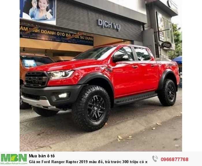 Giá xe Ford Ranger Raptor 2019 màu đỏ, trả trước 300 triệu có xe giao ngay tại Ford Gia Định - Gọi ngay 0966877768 (Mr Hải 24/24)