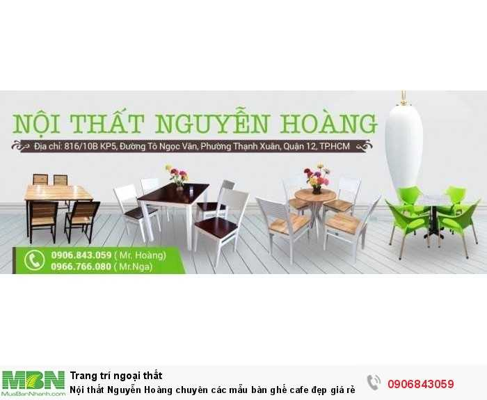 Nội thất Nguyễn Hoàng chuyên các mẫu bàn ghế cafe đẹp giá rẻ0