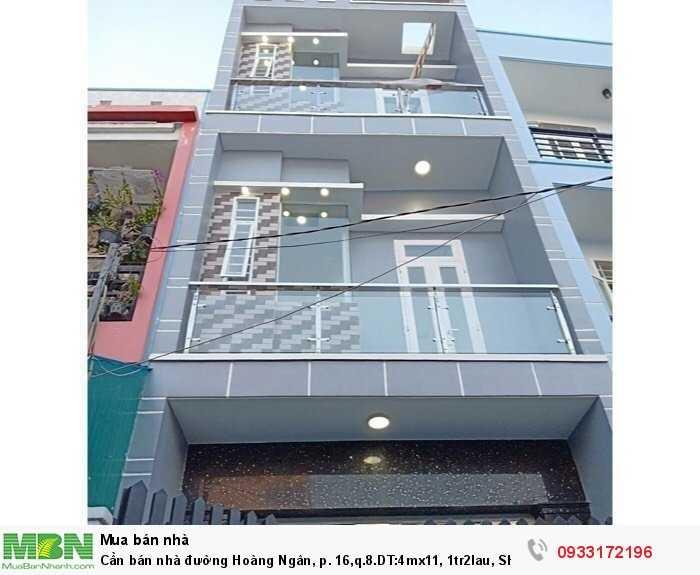 Cần bán nhà đường Hoàng Ngân, p. 16,q.8.DT:4mx11, 1tr2lau, SHR bao sang tên hẻm xe hơi.
