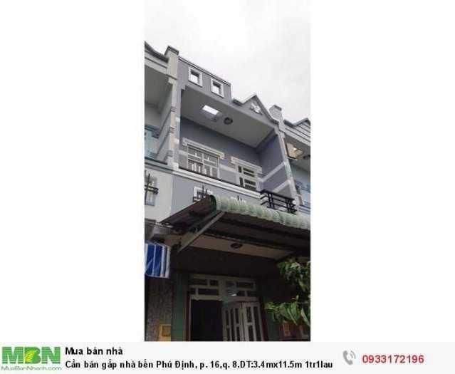 Cần bán gấp nhà bến Phú Định, p. 16,q. 8.DT:3.4mx11.5m 1tr1lau. SHR bao sang tên.