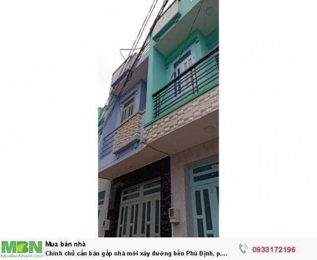 Chính chủ cần bán gấp nhà mới xây đường Bến Phú Định, p. 16,q8.DT:3mx8m 1tr1lau. Cách MT 10m.