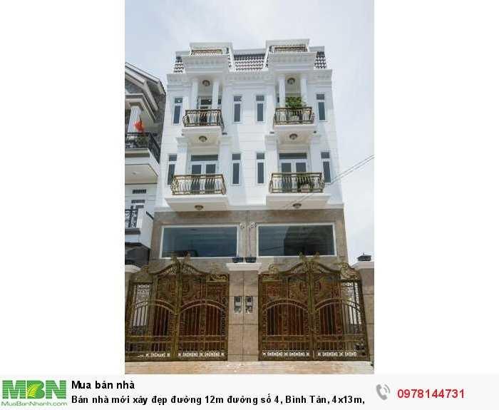 Bán nhà mới xây đẹp đường 12m đường số 4, Bình Tân, 4x13m, 3 tấm