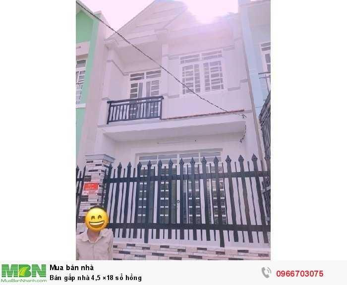 Bán gấp nhà 4,5 ×18 sổ hồng