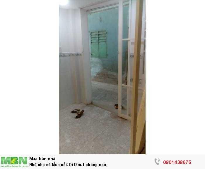 Nhà nhỏ có lầu suốt. Dt12m.1 phòng ngủ.