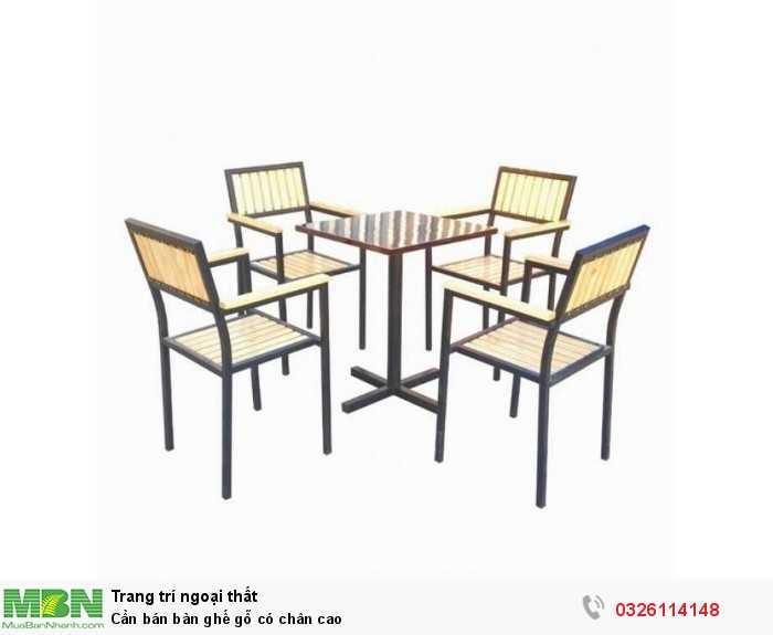 Cần bán bàn ghế gỗ có chân cao0