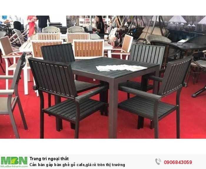 Cần bán gấp bàn ghế gỗ cafe,giá rẻ trên thị trường0