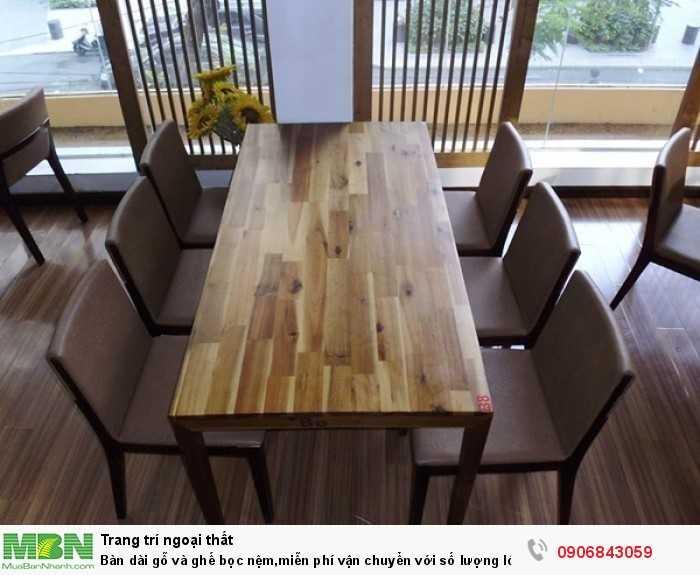 Bàn dài gỗ và ghế bọc nệm,miễn phí vận chuyển  với số lượng lớn0