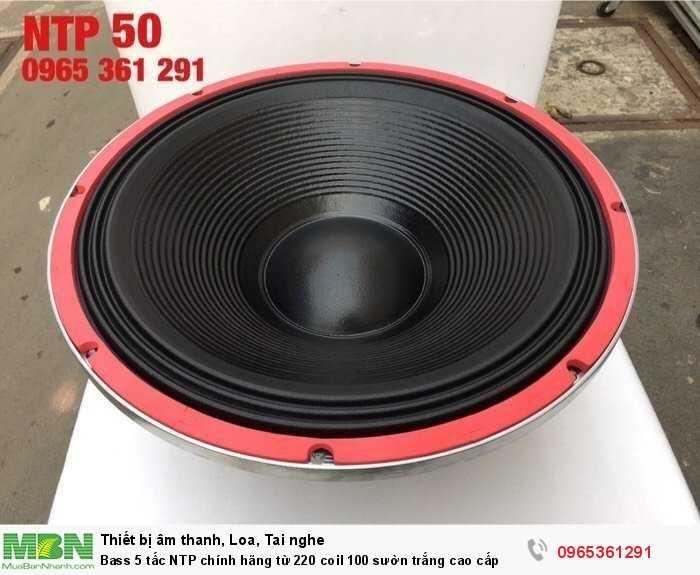 Bass 5 tấc NTP chính hãng từ 220 coil 100 sườn trắng cao cấp1