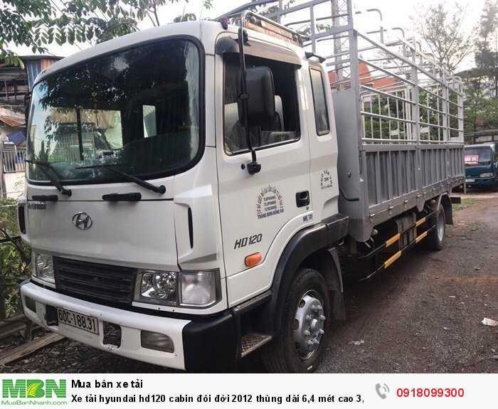 Xe tải hyundai hd120 cabin đôi đời 2012 thùng dài 6,4 mét cao 3,8 mét