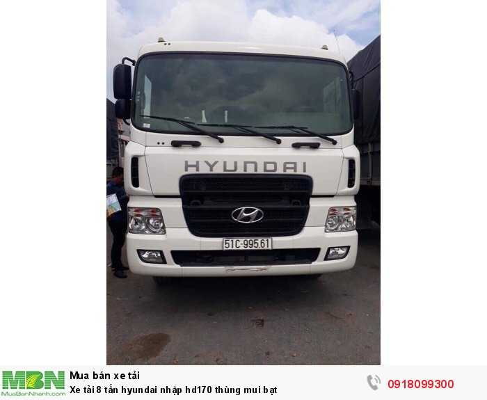 Xe tải 8 tấn hyundai nhập hd170 thùng mui bạt 0