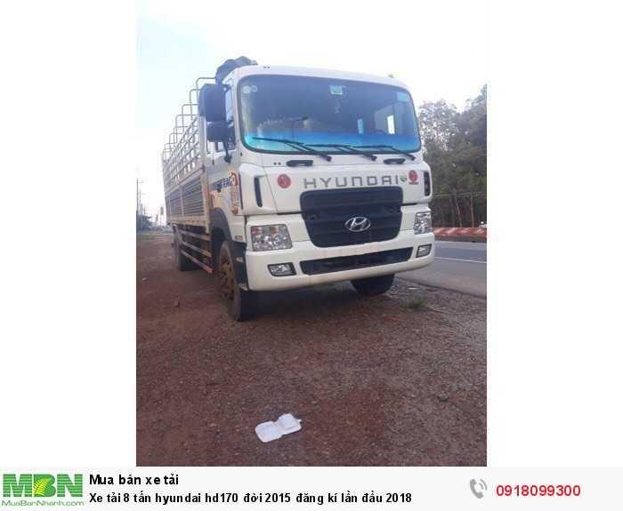 Xe tải 8 tấn hyundai hd170 đời 2015 đăng kí lần đầu 2018 1