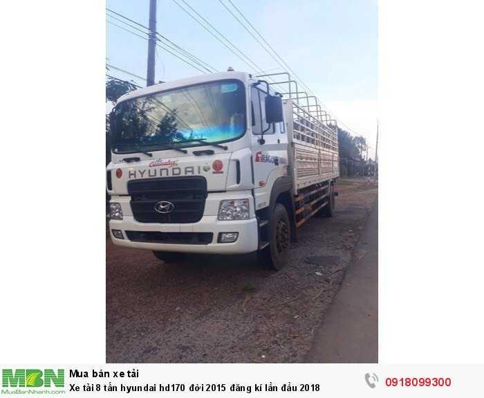 Xe tải 8 tấn hyundai hd170 đời 2015 đăng kí lần đầu 2018 2
