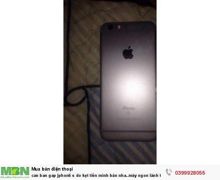 Cần bán gấp iphone 6s do kẹt tiền mình bán nha..máy ngon lành từ a tới z nha1