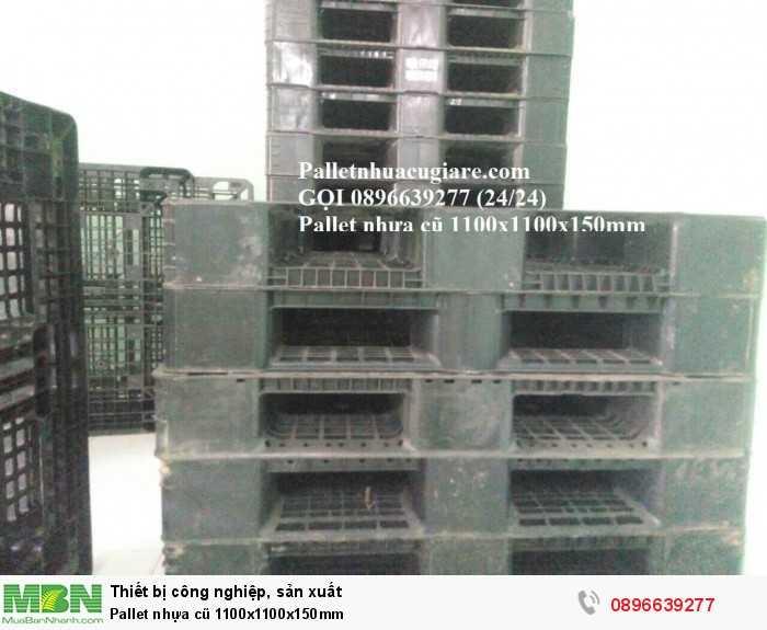 Mua pallet nhựa cũ 1100x1100x150mm - Gọi 0896639277 (24/24)