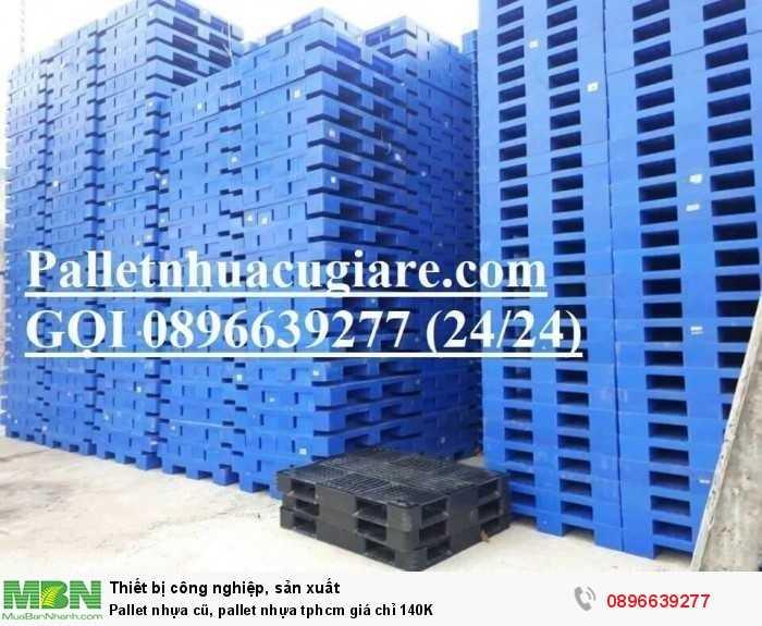 Pallet nhựa cũ, pallet nhựa tphcm giá chỉ 140K - Gọi ngay 0896639277 (24/24)0