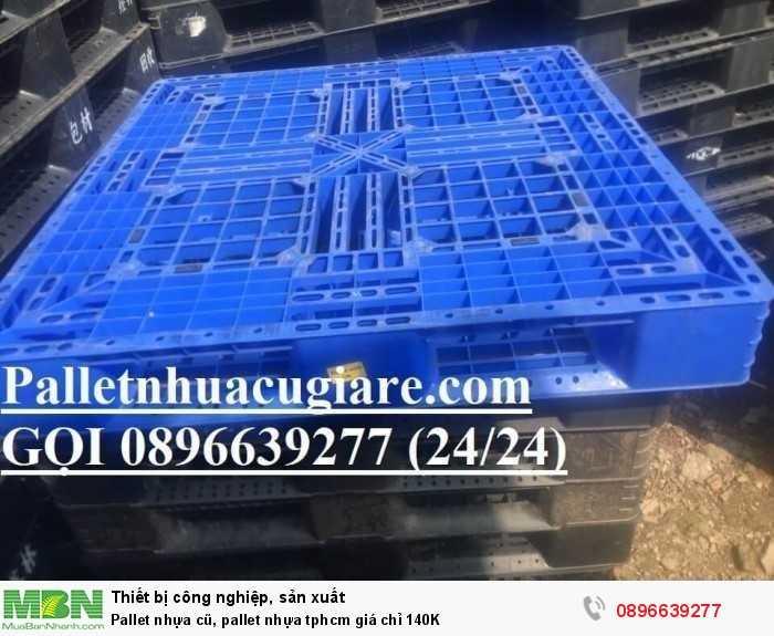 Bán pallet nhựa cũ, pallet nhựa tphcm giá chỉ 140K - Gọi ngay 0896639277 (24/24)1