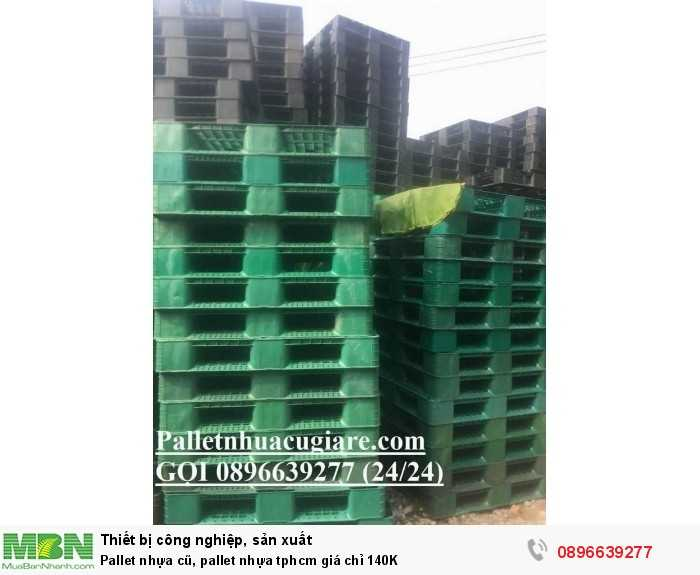 Báo giá pallet nhựa cũ, pallet nhựa tphcm giá chỉ 140K - Gọi ngay 0896639277 (24/24)2