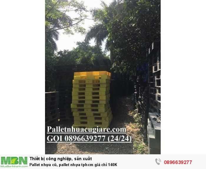 Giá pallet nhựa cũ, pallet nhựa tphcm giá chỉ 140K - Gọi ngay 0896639277 (24/24)3