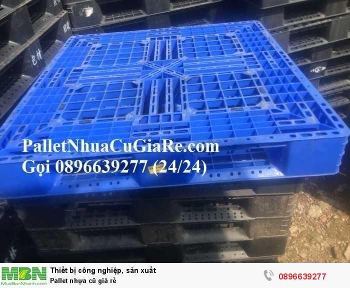 Mua pallet nhựa cũ giá rẻ - Gọi ngay 0896639277 (24/24)