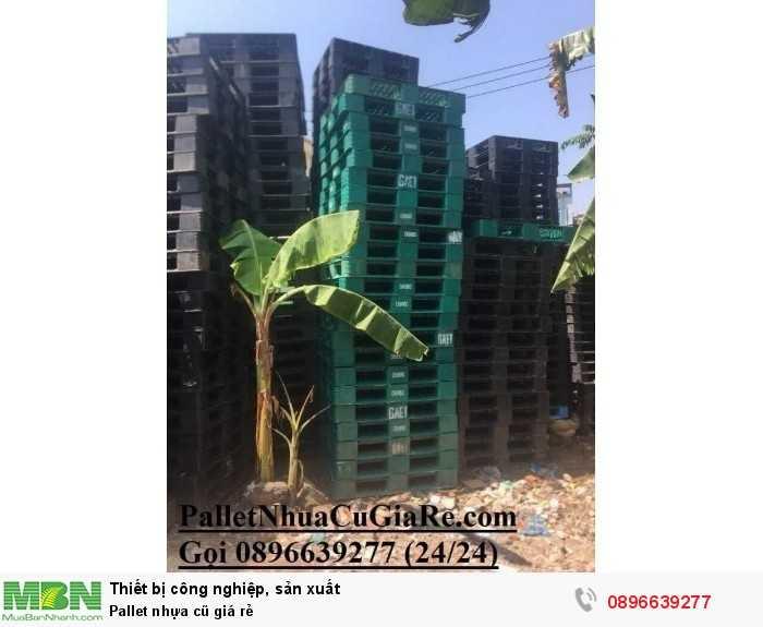 Pallet nhựa cũ giá rẻ - Gọi ngay 0896639277 (24/24)