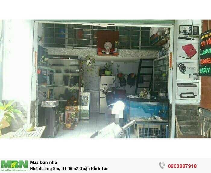 Nhà đường 8m,  DT 16m2 Quận Bình Tân