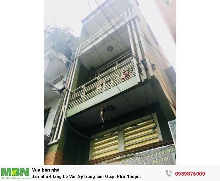 Bán nhà 4 tầng Lê Văn  Sỹ trung tâm Quận Phú Nhuận.
