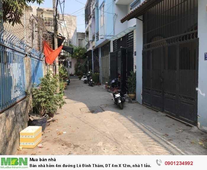Bán nhà hẻm 4m đường Lê Đình Thám, DT 4m X 12m, nhà 1 lầu.