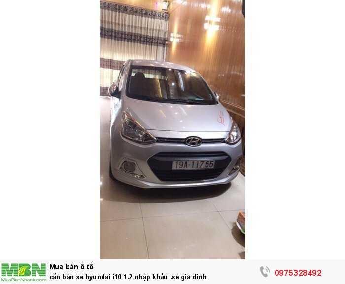 Cần bán xe Hyundai i10 1.2 nhập khẩu .xe gia đình