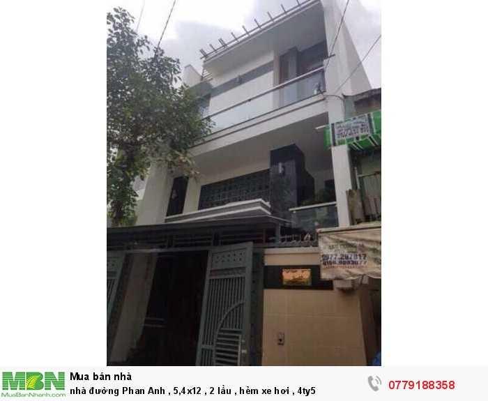 nhà đường Phan Anh , 5,4x12 , 2 lầu , hẻm xe hơi