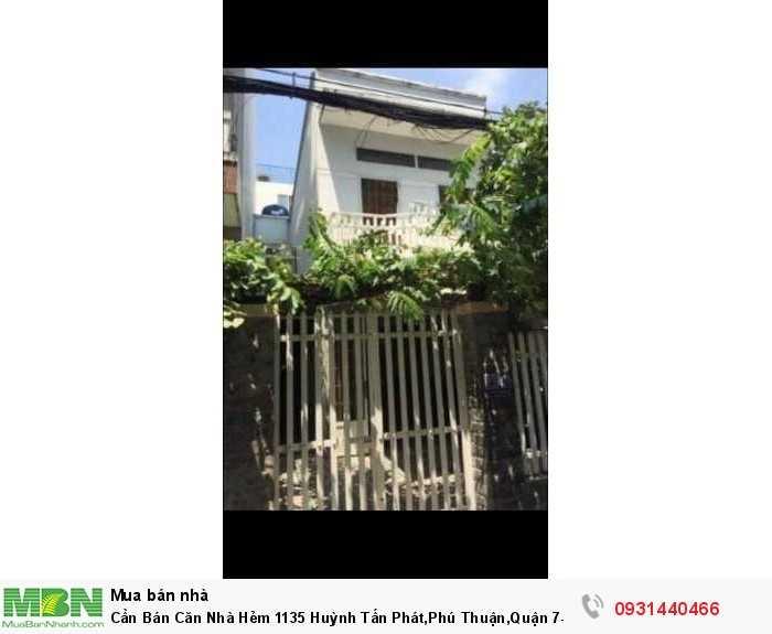 Cần Bán Căn Nhà Hẻm 1135 Huỳnh Tấn Phát,Phú Thuận,Quận 7- dt 5x16m
