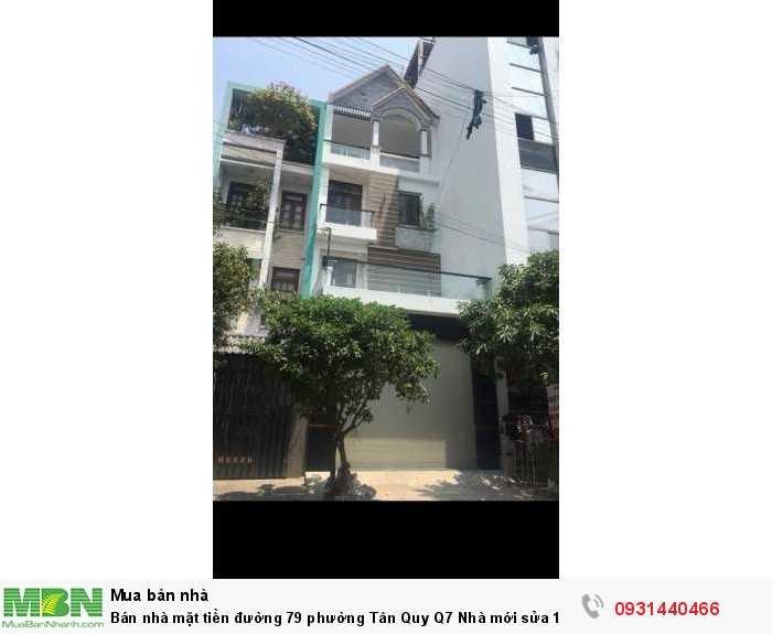 Bán nhà mặt tiền đường 79 phường Tân Quy Q7  Nhà mới sửa 1 trệt 3 lầu ngang 5 dài 20.