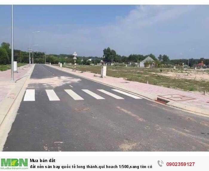 Đất nền sân bay quốc tế Long Thành.qui hoach 1/500,sang tên công chứng trong ngày,sổ riêng từng nền