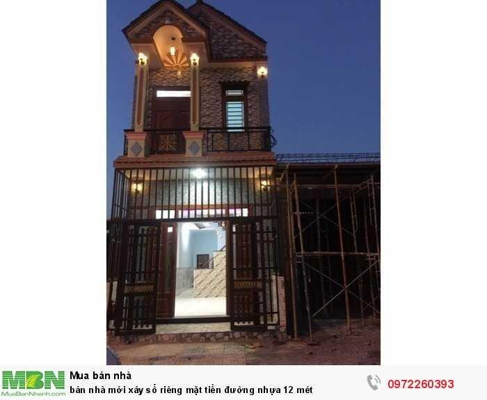 Bán nhà mới xây sổ riêng mặt tiền đường nhựa 12 mét