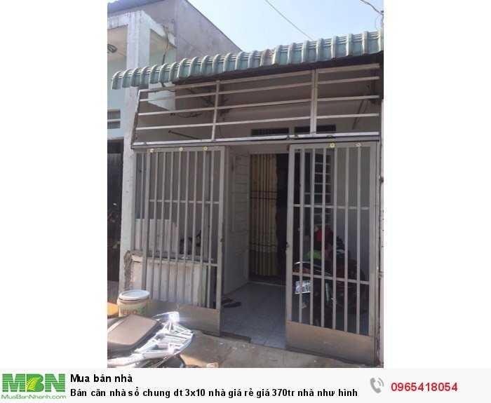 Bán căn nhà sổ chung dt 3x10 nhà giá rẻ giá 370tr nhà như hình