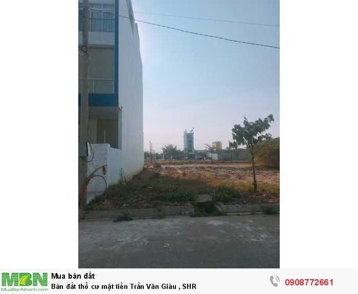 Bàn đất thổ cư mặt tiền Trần Văn Giàu , SHR