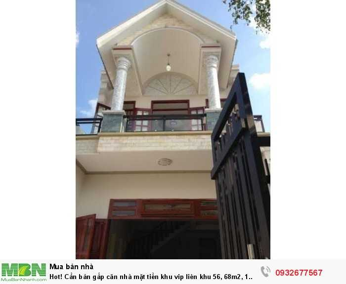 Hot! Cần bán gấp căn nhà mặt tiền khu vip liên khu 56, 68m2, 1 lầu, 1 tỷ 820 triệu