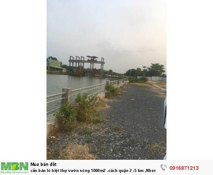 cần bán lô biệt thự vườn sông 1000m2 .cách quận 2 :5 km ,Nhơn Trạch đồng Nai