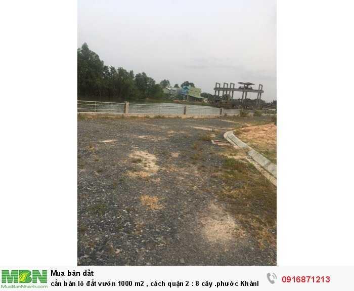 cần bán lô đất vườn 1000 m2 , cách quận 2 : 8 cây .phước Khánh , Nhơn Trạch Đồng Nai