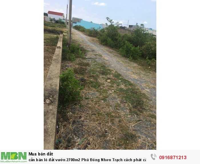 Cần bán lô đất vườn 2700m2 Phú Đông Nhơn Trạch cách phát cát lái 3 km