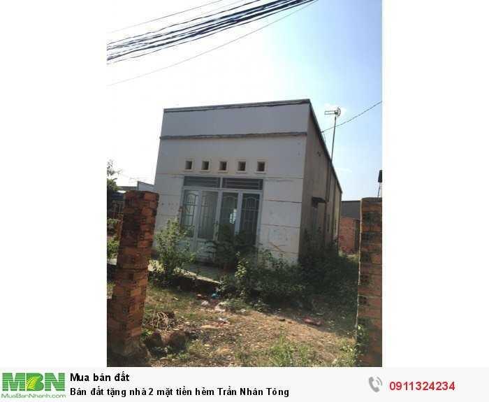 Bán đất tặng nhà 2 mặt tiền hẻm Trần Nhân Tông