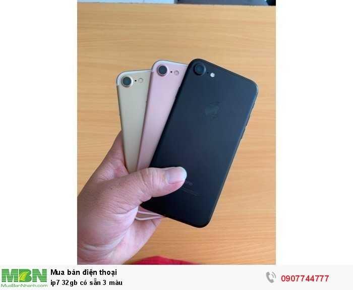 ip7 32gb có sẵn 3 màu0