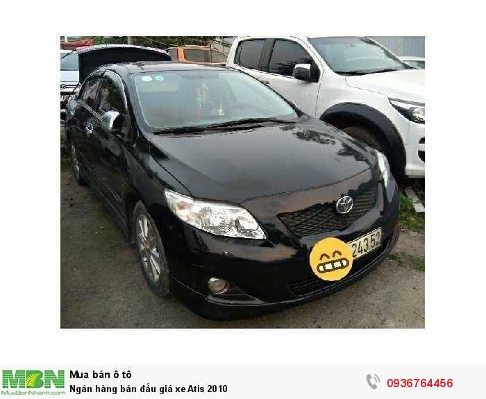 Ngân hàng bán đấu giá xe Atis 2010
