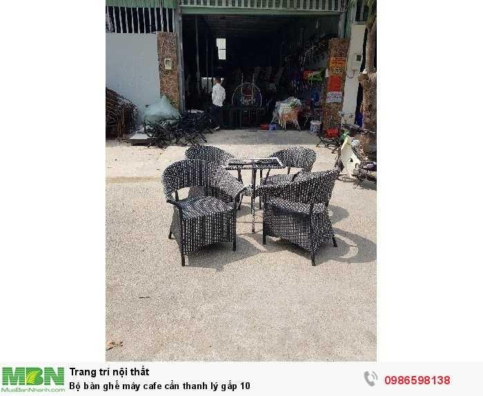 Bộ bàn ghế mây cafe cần thanh lý gấp 10