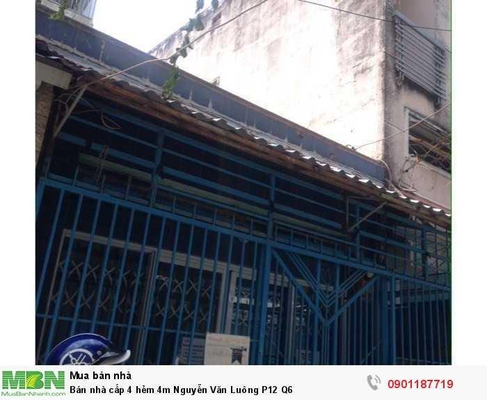 Bán nhà cấp 4 hẻm 4m Nguyễn Văn Luông P12 Q6